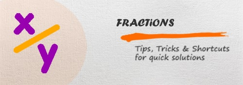 Problems on Fraction - Aptitude test, questions, shortcuts, solved example videos