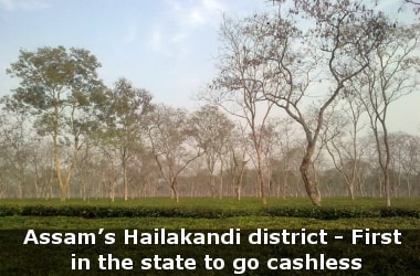 Assam's Hailakandi district - First in the state to go cashless