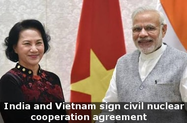 India and Vietnam sign civil nuclear cooperation agreement