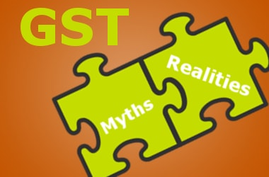 9 GST Myths and their Reality