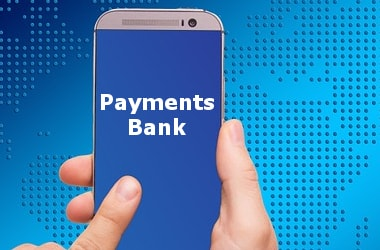 India's first Payments bank - Everything you need to know!